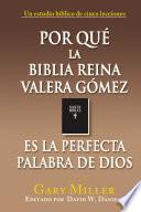 libro Por Què La Biblia Reina Valera Gòmez Es La Perfecta Palabra De Dios