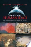 libro Raíces De La Humanidad