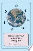 libro Si Dios Se Revela Dios Al Hombre... Cmo Lo Hace?