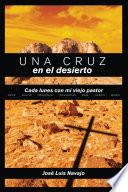 libro Una Cruz En El Desierto