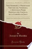 libro Vida Admirable, Y Prodigiosas Virtudes Del Venerable, Y Apostolico Padre Francisco Del Castillo, De La Compañia De Jesus