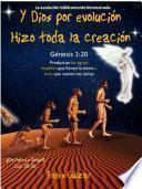 libro Y Dios Por Evolución Hizo Toda La Creación