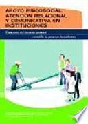 libro Apoyo Psicosocial, Atención Relacional Y Comunicativa En Instituciones