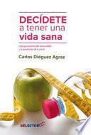 libro Decdete A Tener Una Vida Sana/ Decide To Have A Healthy Life