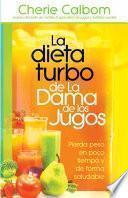 libro La Dieta Turbo De La Dama De Los Jugos: Pierda Peso En Poco Tiempo Y De Forma Saludable
