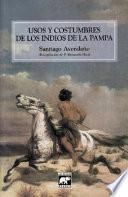 libro Usos Y Costumbres De Los Indios De La Pampa